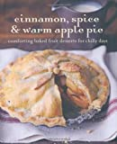 Cinnamon, Spice & Warm Apple Pie (Cookery) by Various (2010-09-09)