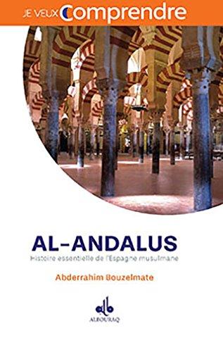 Al-Andalus : histoire essentielle de l'Espagne musulmane par Abderrahim Bouzelmate