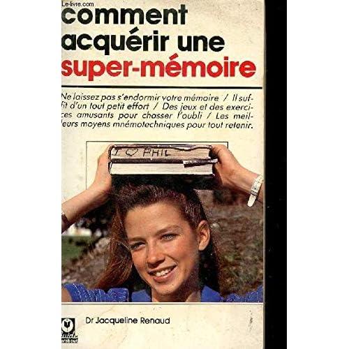 Comment acquerir une super-mémoire