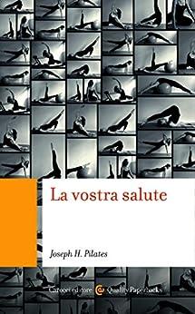 La vostra salute (Quality paperbacks) di [Pilates, Joseph H.]