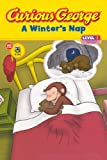 Curious George: A Winter's Nap (Curious George: Green Light Reader, Level 1)