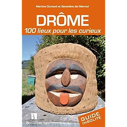 Drôme : 100 lieux pour les curieux