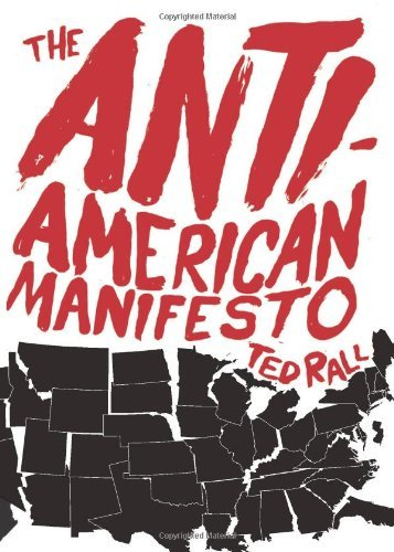 The Anti-American Manifesto by Ted Rall (2010-09-28)