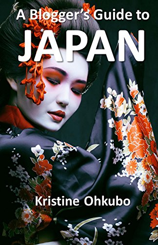 A Blogger's Guide to Japan (English Edition)