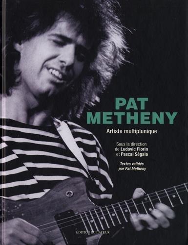 Pat Metheny : Artiste multiplunique