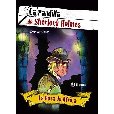 La Rosa de África. La Pandilla de Sherlock Holmes, 2 (Castellano - A Partir De 12 Años - Narrativa - La Pandilla De Sherlock Holmes)