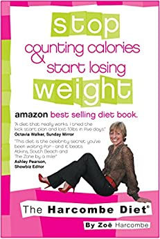 The Harcombe Diet: Stop Counting Calories & Start Losing Weight by [Harcombe, Zoe]
