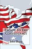 Escape To The Confederacy