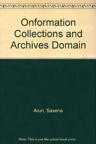Onformation Collections and Archives Domain por Saxena Arun
