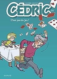 Cédric - 2018/32 : C'est pas du jeu ! par Raoul Cauvin