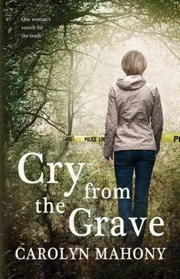 [(Cry from the Grave)] [By (author) Carolyn Mahony ] published on (November, 2013)