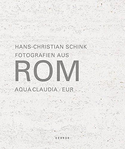 Hans-Christian Schink: Fotografien aus Rom. Aqua Claudia - EUR