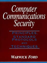 Computer Communications Security: Principles, Standard Protocols and Techniques by Warwick Ford (1993-10-10)