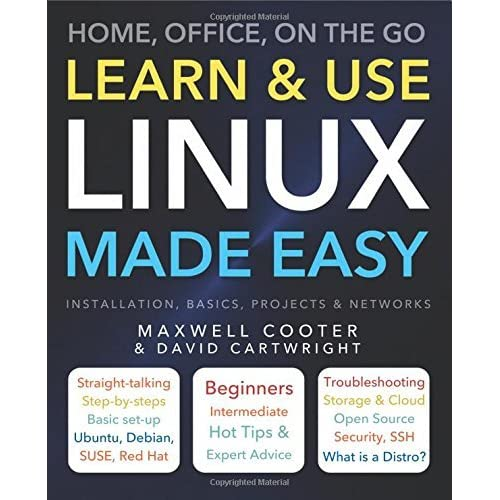 Learn & Use Linux Made Easy by David Cartwright (2015-12-15)