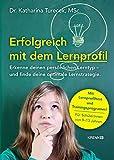 Erfolgreich lernen mit dem Lernprofil: Erkenne deinen persönlichen Lerntyp und finde deine optimale Lernstrategie