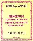 Telecharger Livres Menopause Bouffees de chaleur insomnie irritabilite prise de poids (PDF,EPUB,MOBI) gratuits en Francaise