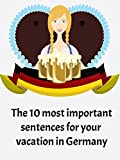 Learning German - The 10 most important sentences for your vacation in Germany (Language) [OV]