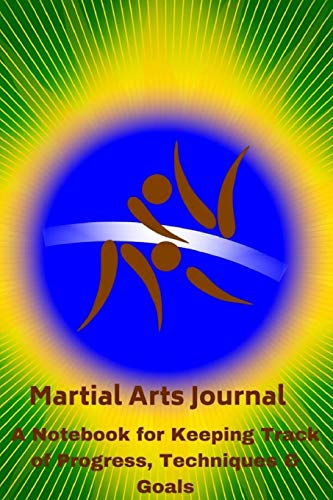 Martial Arts Journal Notebook for Keeping Track of Progress, Techniques & Goals: BJJ Themed Medium College-Ruled Notebook, 120-page, Lined, 6 x 9 in (15.2 x 22.9 cm)