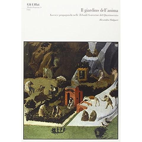 Il giardino dell'anima. Ascesi e propaganda nelle Tebaidi fiorentine del (Fiorentina Giardino)