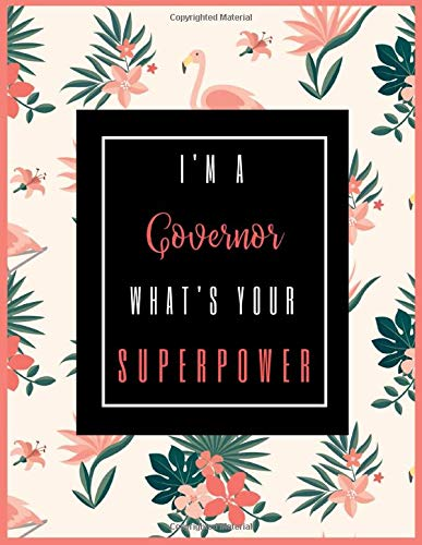 I'm A GOVERNOR, What's Your Superpower?: 2020-2021 Planner for GOVERNOR, 2-Year Planner With Daily, Weekly, Monthly And Calendar (January 2020 through December 2021)