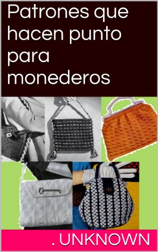 Patrones que hacen punto para monederos eBook: Unknown ...