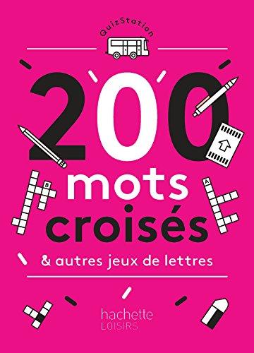 200 mots mêlés, mots croisés et autres jeux de lettres par Naji Tajouri