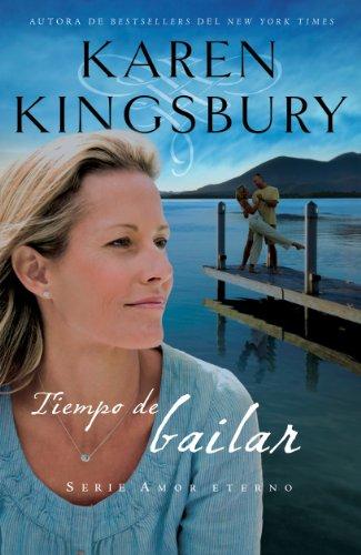 Tiempo de bailar (Amor Eterno) por Karen Kingsbury
