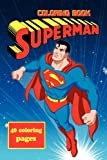 Superman Coloring Book: Coloring Book for Kids and Adults - 40 Illustrations