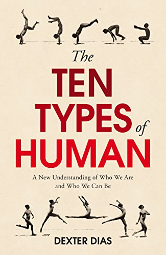 the-ten-types-of-human-a-new-understanding-of-who-we-are-and-who-we-can-be