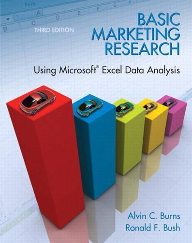 Basic Marketing Research: Using Microsoft Excel Data Analysis, 3rd Edition by Alvin C. Burns, Ronald F. Bush (2011) Paperback