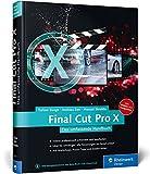 Final Cut Pro X 10.2: Das umfassende Handbuch zur neuen Version 10.2 - inkl. Motion und Compressor
