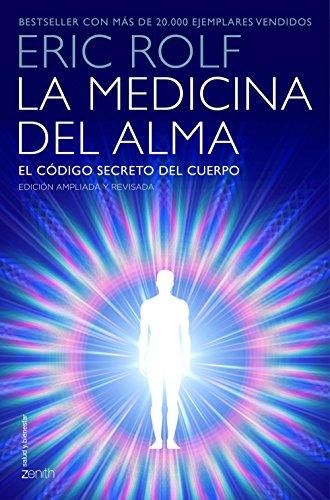 Download La medicina del alma: El código secreto del cuerpo. El corazón de la sanación