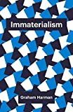 Immaterialism: Objects and Social Theory (Theory Redux)