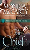The Chief: A Highland Guard Novel by Monica McCarty (2010-03-23)