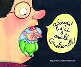Gloups ! J'ai avalé Cornebidouille !