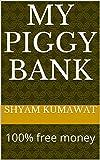 #2: My piggy bank: 100% free money (LINK Book 1)