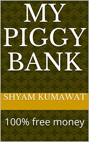 My piggy bank: 100% free money (LINK Book 1) (English Edition) -