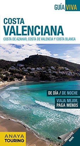 Guía Viva. Costa Valenciana. Costa del Azahar, Costa de Valencia y Costa Blanca (Guía Viva - España)