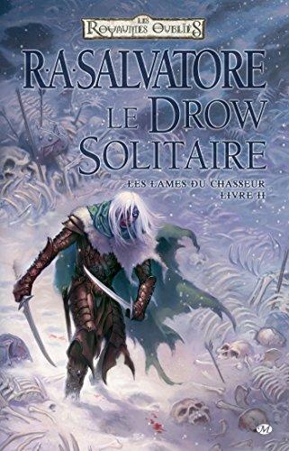 Le Drow Solitaire: Les Lames du Chasseur, T2 (DUNGEONS & DRAGONS) par R.A. Salvatore