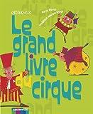 Le grand livre du cirque - Mes premiers tours : clown, jonglerie, acrobatie...