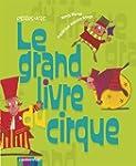 Le grand livre du cirque : Mes premie...