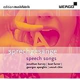 Sprechgesange / Speech Songs