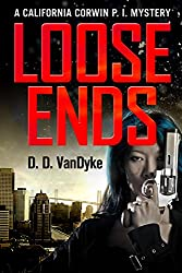 Loose Ends: A Private Investigator Crime and Suspense Mystery Thriller (California Corwin P. I. Mystery Series Book 1) (English Edition)
