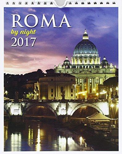 Roma by night 2017 Calendario 12 mesi 2017