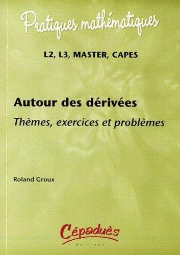 Autour des dérivées-Thèmes, exercices...