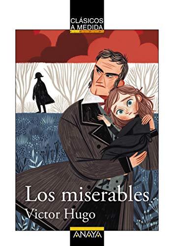 Los miserables (CLÁSICOS - Clásicos a Medida) eBook: Víctor Hugo ...