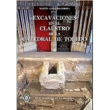 Excavaciones en el Claustro de la Catedral de Toledo. (Bibliotheca Archaeologica Hispana.)
