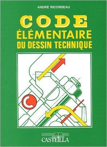 code-lmentaire-du-dessin-technique-tous-les-cap-de-la-mtallurgie-de-andr-ricordeau-1-avril-1995