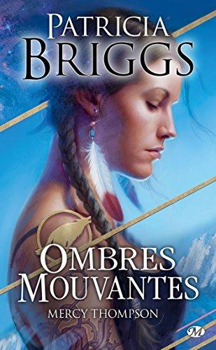 Mercy Thompson, Tome : Ombres mouvantes par Patricia Briggs