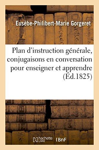 Plan d'instruction générale, conjugaisons en conversation pour enseigner et apprendre: à parler purement la langue française